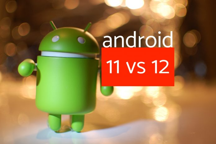 android 11 vs android 12